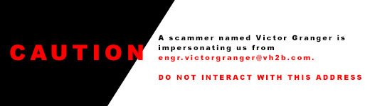 Caution. A scammer is impersonating us from engr.victorgranger@vh2b.com. Do not interact with this address.